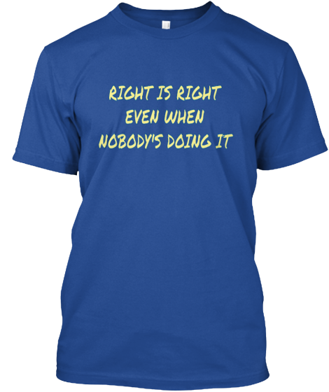 Do The Right Thing - T-Shirt