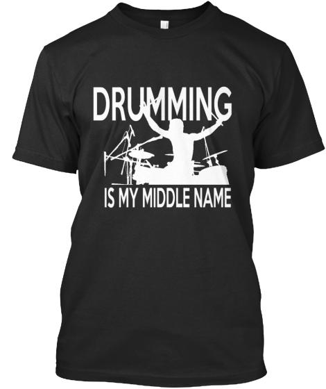 Drumming Is My Middle Name (Ltd Ed) - T-Shirt