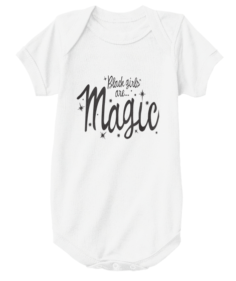 Black Girls Are Magic- Onesies!