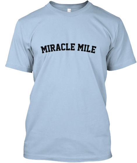 Miracle Mile - T-Shirt