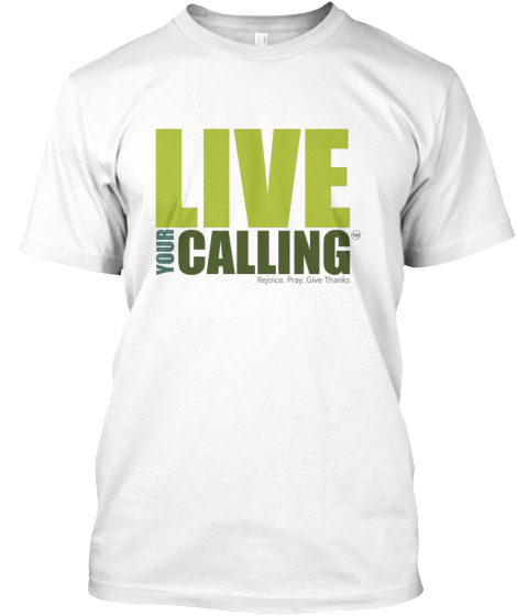 Live Your Calling™ - T-Shirt