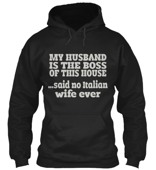 My Husband Is The Boss Of This House - Hoodie / Sweatshirt / Sweater