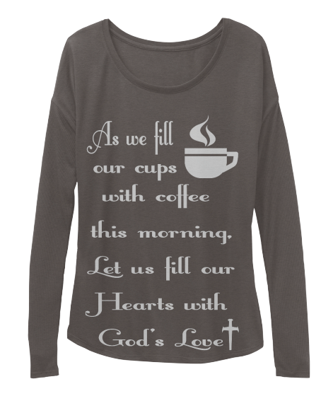 Fill Our Cups And Hearts Tee! - T-Shirt