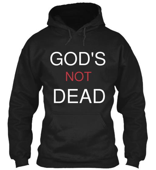 God'S Not Dead - T-Shirt