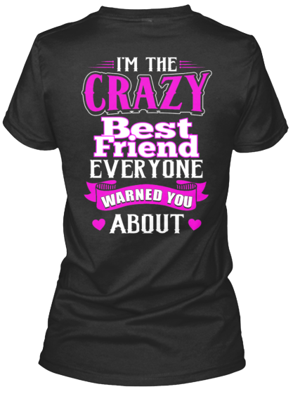 I'M The Crazy Best Friend! - Hoodie / Sweatshirt / Sweater