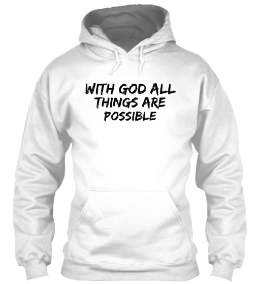 With God All Things Are Possible. - T-Shirt