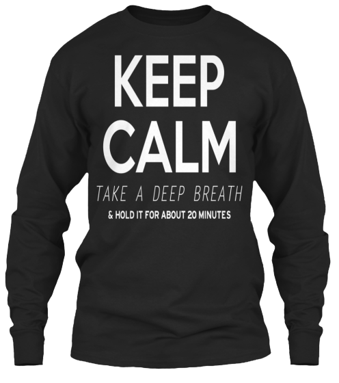 Hold Your Breath - T-Shirt