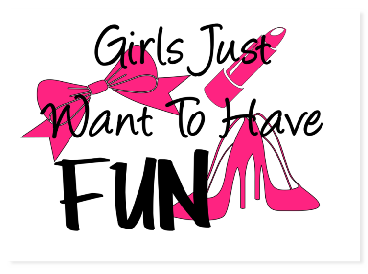 Girls Just Want To Have Fun - Sticker