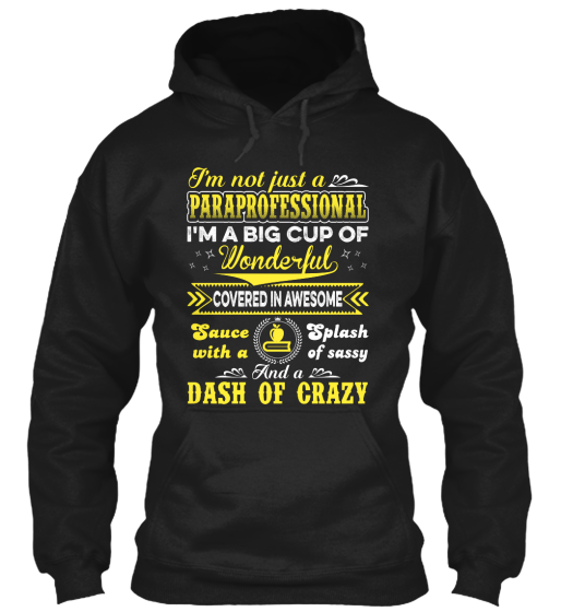 I'M Not Just A Paraprofessional - Hoodie / Sweatshirt / Sweater