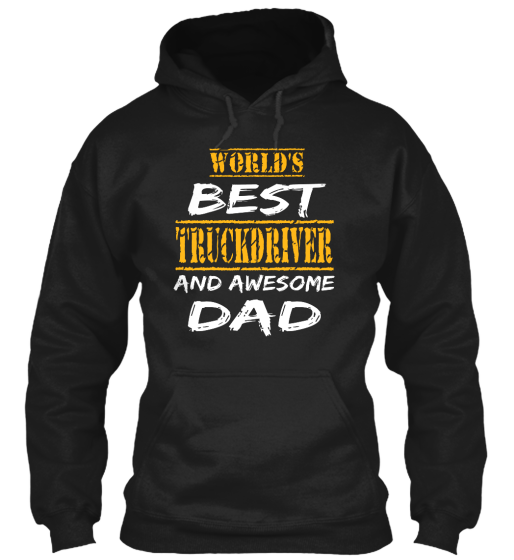 World'S Best Dad And Truck Driver - T-Shirt