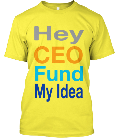Hey CEO Fund My Idea