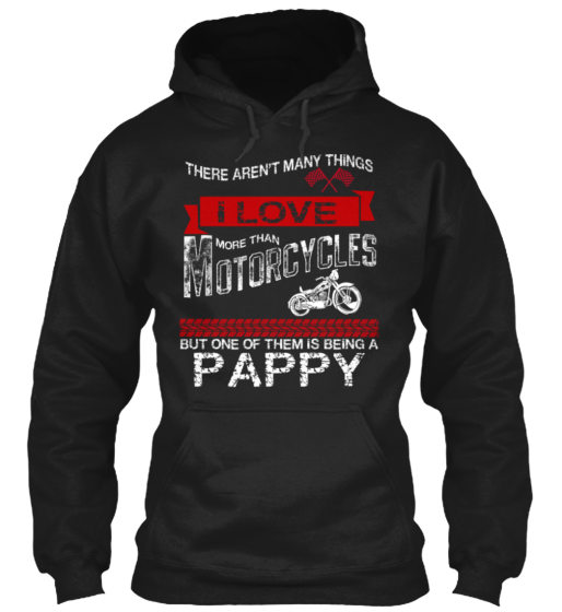 I Love Motorcycles Pappy - T-Shirt