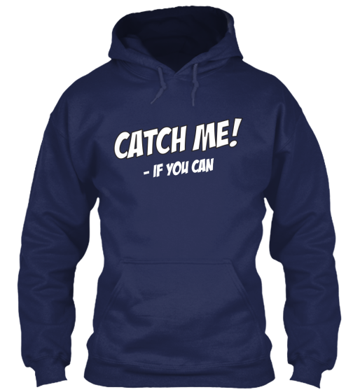 Catch Me If You Can - T-Shirt