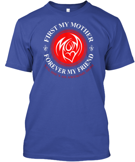 Awesome Mom! Forever My Friend - T-Shirt
