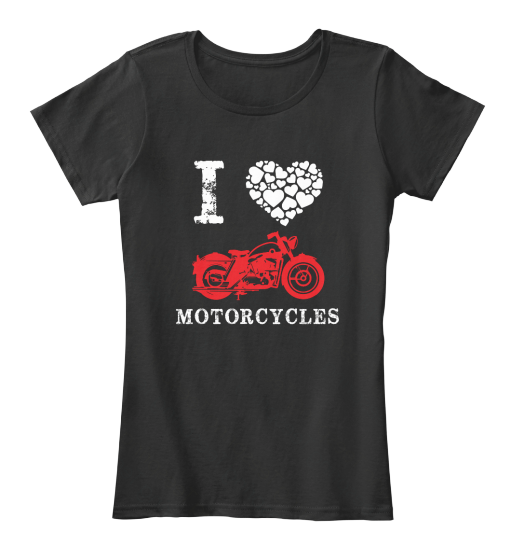 I Love Motorcycles - T-Shirt