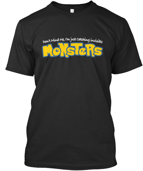 Catching Invisible Monsters - T-Shirt