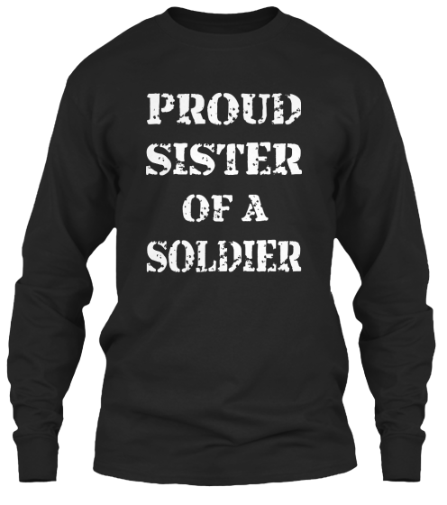Army Sister-Proud Sister - Long Sleeve T-Shirt