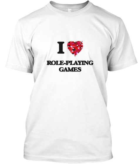 I Love Role-Playing Games - T-Shirt
