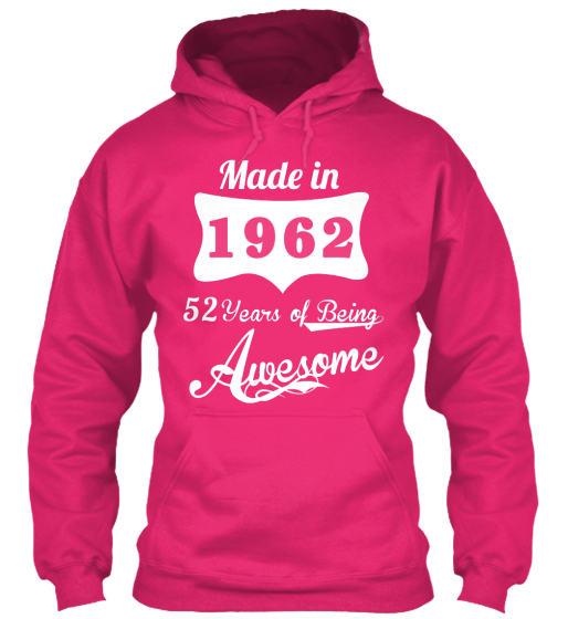 Made In 1962 52 Years Of Being Awesome Sweatshirt Front