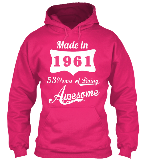 Made In 1961 53 Years Of Being Awsome Sweatshirt Front