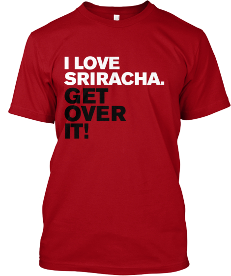 For the Sriracha fan - LIMITED TIME ONLY