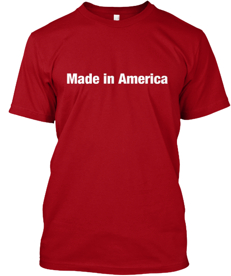 Made In America - T-Shirt