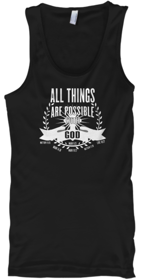 All Things Are Possible W/ God - T-Shirt