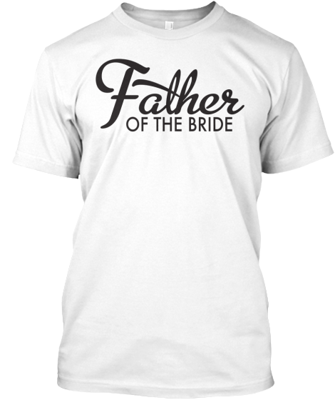 Father Of The Bride - T-Shirt