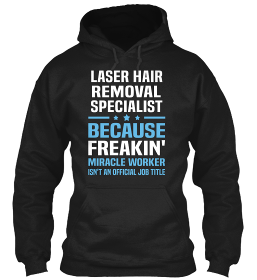 Laser Hair Removal Specialist - T-Shirt