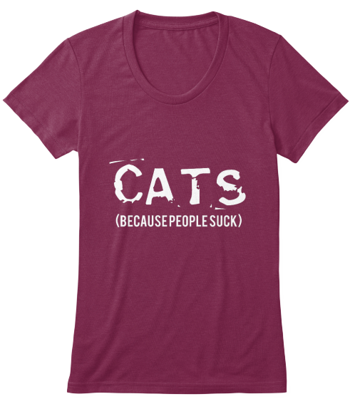 Cats: Because People Suck - T-Shirt