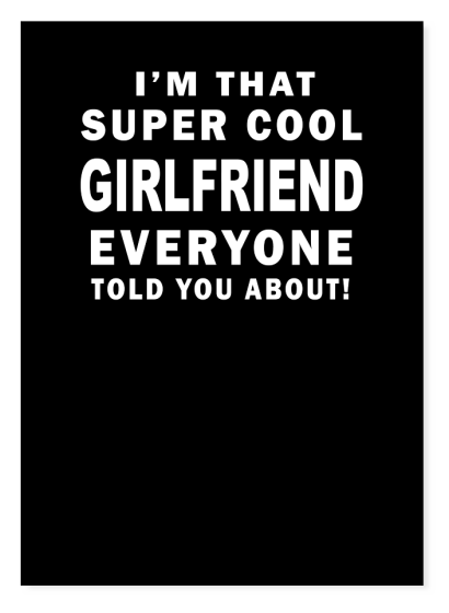 I'M That Super Cool Girlfriend !  - T-Shirt