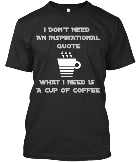 Coffee Lover- A Cup Of Coffee - T-Shirt