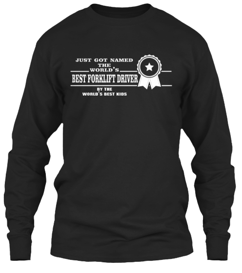 The World'S Best Forklift Driver - T-Shirt