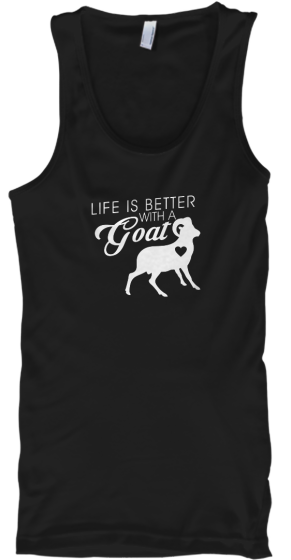 Life Is Better With A Goat Funny T-Shirt - T-Shirt