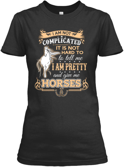 Give Me Horse - T-Shirt