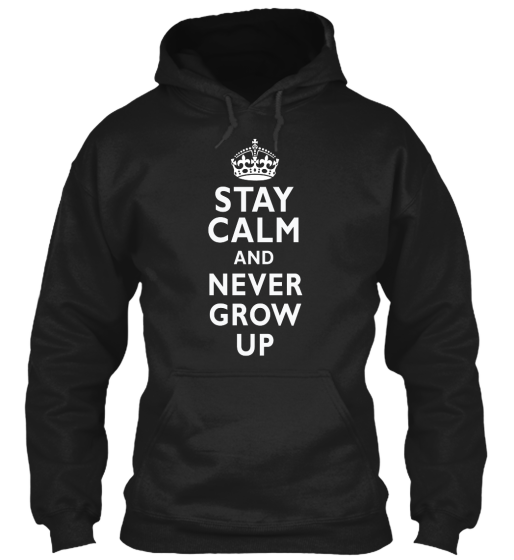 Stay Calm Never Grow Up T-Shirt - T-Shirt
