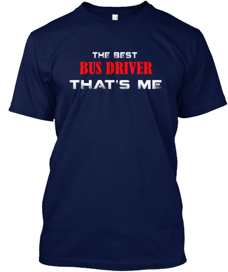 The Best Bus Driver - T-Shirt