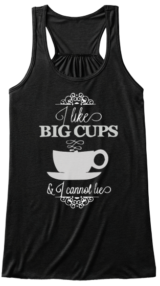 Big Cups of Coffee lovers Best T-shirt