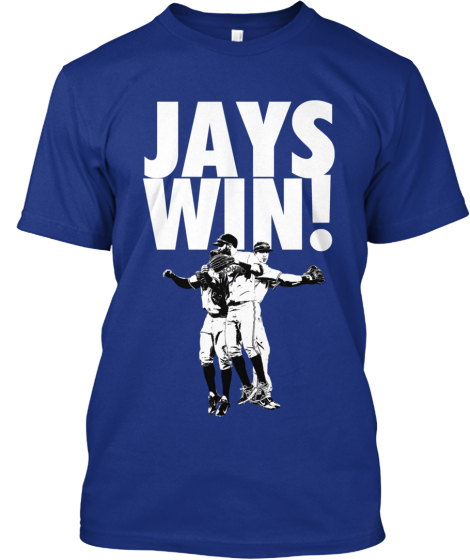 JAYS WIN! Shirt