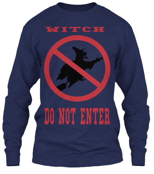 Witch Do Not Enter - T-Shirt