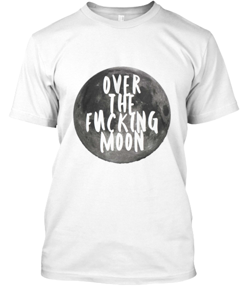Over The Moon - T-Shirt