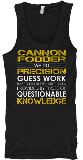 Cannon Fodder Job Title - T-Shirt