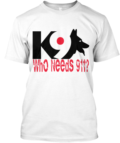 Who Needs 911 When You Have a GSD? Shirt