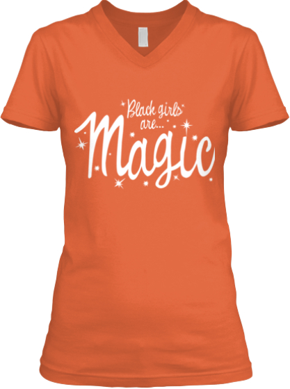 #BlackGirlsAreMagic-ORANGE