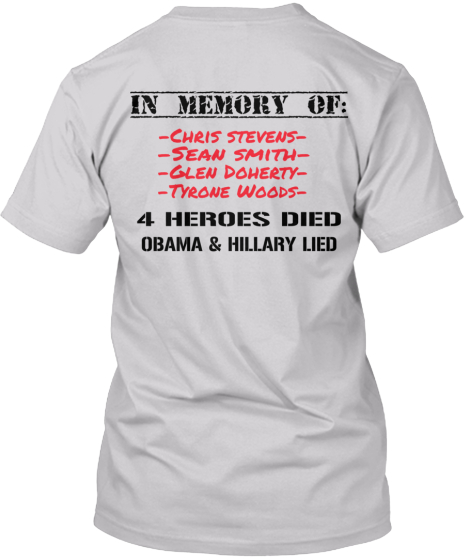 IN MEMORY OF%3A -Chris stevens- -Sean smith- -Glen Doherty- -Tyrone Woods- 4 HEROES DIED OBAMA %26 HILLARY LIED