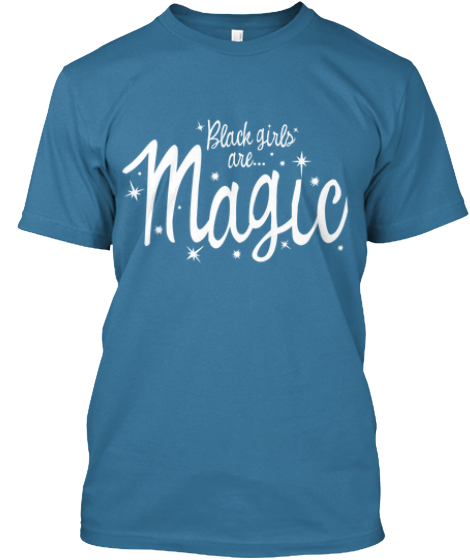 Black Girls Are Magic- The Blues!