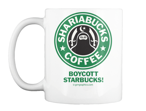 Shariabucks Boycott Starbucks Mug White Mug Front