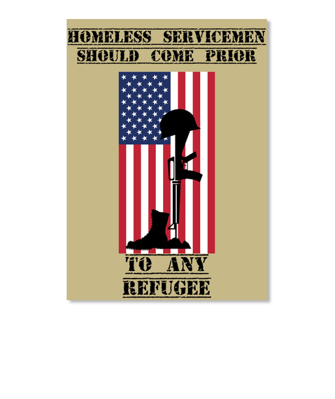 Homeless Servicemen Should Come Prior To Any Refugee Tan Sticker Front