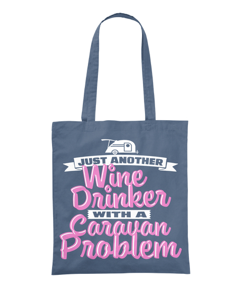 Just Another Wine Drinker With A Caravan Problem  Graphite T-Shirt Front