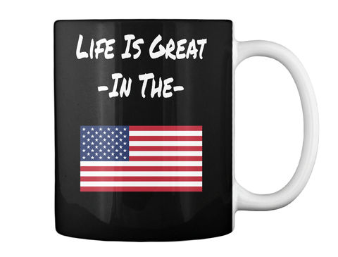 Life Is Great   In The   Black Mug Back